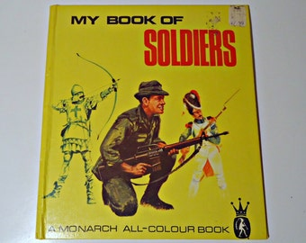 My Book of Soldiers A Monarch All Colour Book 1969 Vintage Children's Book