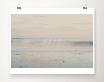beach photograph ocean photograph inspirational print nature photography typography print i believe in you beach print