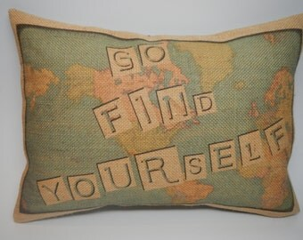 Burlap Map Pillow,  Go Find Yourself,  Travel,  Retirement, shabby chic, INSERT INCLUDED