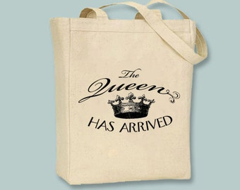 The Queen Has Arrived Canvas Tote - Selection of sizes available, image in ANY COLOR