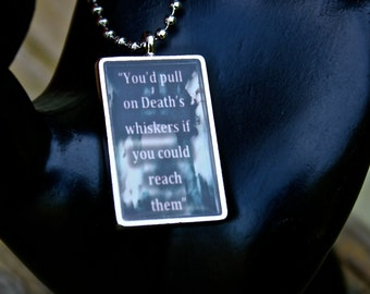Book Quote Pendant - Deaths Whiskers - Sarcasm - Literary Themed Jewelry - Author Swag - Kate Daniels Series - Ilona Andrews