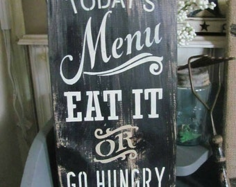 Today's menu eat it or go hungry wood sign handmade painted primitive kitchen