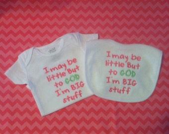 "Sweet Little Girls ""I may be little but to God I'm big stuff"" onesie and Bib."