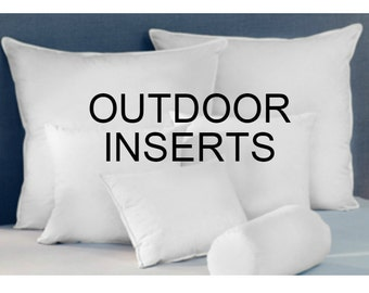 OUTDOOR Pillow Inserts to go with Your Pillow Order Custom Order 12x18 12x20 12x24 16x16 17x17 18x18 20x20 22x22 24x24 26x26 28x28