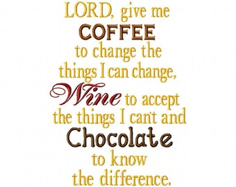 Lord give me Coffee-Wine-Chocolate - Machine Embroidery - 6 Sizes