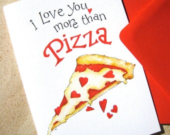 I Love You More than Pizza Card - Funny Love Card, Anniversary Card - Pizza Valentine