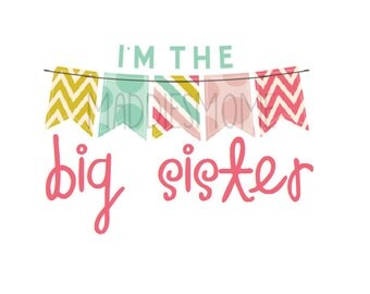 I'm the Big Sister DIY Iron on T shirt Transfer Decal Buntings- (Big Sister Banners Colors)