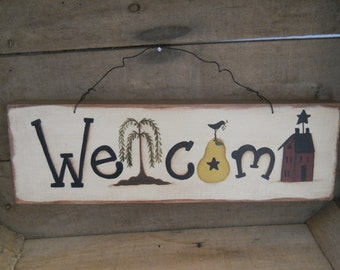 Welcome sign  Primitive  Saltbox House  Willow Tree  Pear Wood Sign