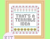 KIT Cross Stitch That's a Terrible Idea Sampler