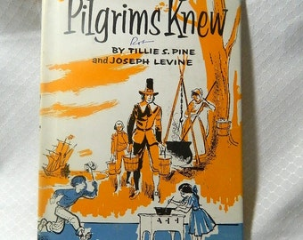 The Pilgrims Knew - By Tillie S. Pine -  1957