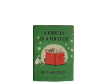 Vintage Book A Firefly in A Fir Tree 1963 First Edition - Childrens Christmas Miniature by Hilary Knight