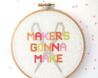 Makers Gonna Make | Modern cross stitch