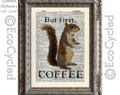 Coffee Squirrel Loves Coffee But First Coffee on Vintage Upcycled Dictionary Art Print Book Art Print Recycled Caffeine book lover gift