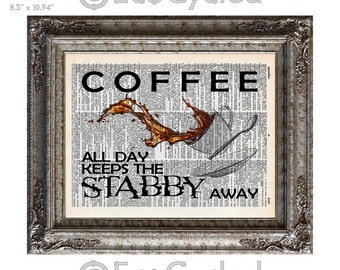 Coffee Keeps the Stabby Away 2 on Vintage Upcycled Dictionary Art Print Book Art Print Recycled Caffeine bookworm gift