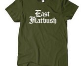 Women's East Flatbush Gothic Brooklyn T-shirt - S M L XL 2x - Ladies Flatbush Brooklyn Tee - New York City - NYC - 4 Colors