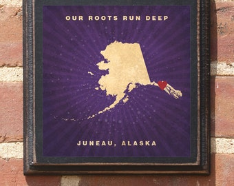 """Alaska AK """"Our Roots Run Deep!"""" Wall Art Sign Plaque Gift Present Personalized Color Custom Location Home Decor Vintage Style Antiqued"""