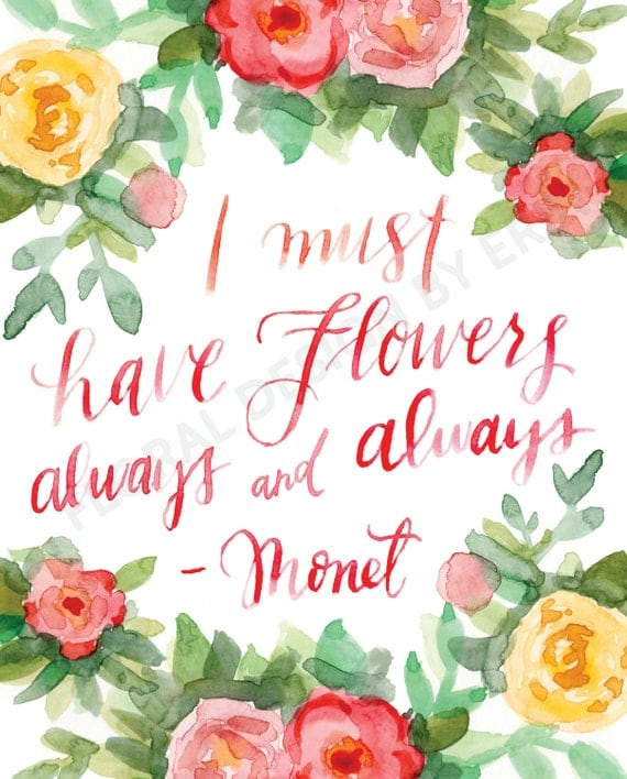 Items Similar To I Must Have Flowers Always And Always