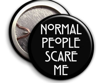 Normal People Scare Me - Button Badge - 25mm 1 inch - TV Series