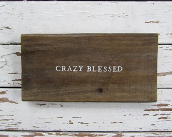Crazy Blessed hand painted salvaged wood board