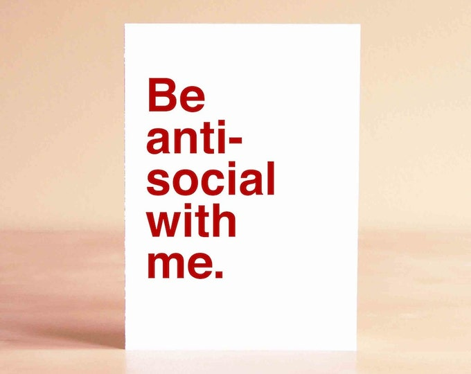 Funny Valentine Card - Best Friend Valentine Card - Funny Anniversary Card - Funny Card - Be anti-social with me.