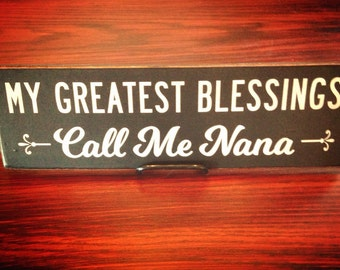 Vintage Wood  'My Greatest Blessings Call Me Nana' Sign