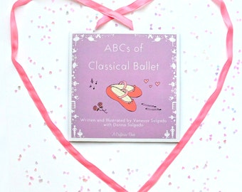 ABCs of Classical Ballet Book - Dance - Holiday Gift - Christmas Present - DIY Crafts - Sugarplum Fairy - Ballet Slippers - Silhouettes