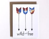 Wild and Free Card - Greeting Card - Arrow Card
