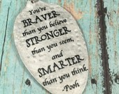 Winnie the Pooh Pendant, You're Braver Than You Believe, Stronger Than You Seem, and Smarter Than You Think Spoon Pendant