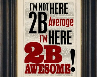 Awesome Be Awesome inspirational quote on upcycled 1880's  dictionary Page wall art mixed media art  wisdom