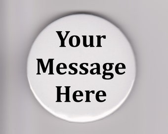 Personalized Button - Any message on custom made buttons