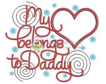 My Heart Belongs to Daddy Applique Machine Embroidery Design