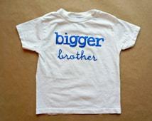 Bigger Brother tshirt//Sibling Tshirts//Big Brother Tshirt//Blue Lettering in Two Fonts//Short Sleeve Big Brother Tshirt