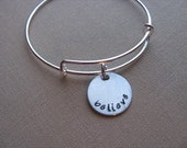 """SALE- Hand-Stamped Bangle Bracelet- """"believe""""- ONLY 1 Available"""