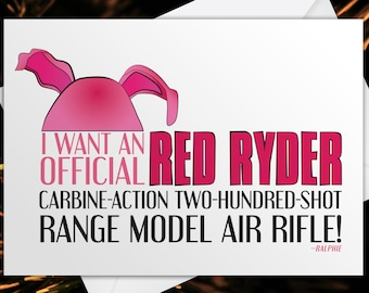 I Want An Official Red Ryder - Ralphie, A Christmas Story Quote - Christmas Holiday Humorous Card
