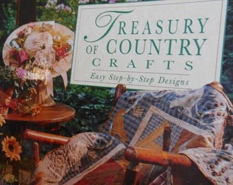 Treasury Of Country Crafts Craft Book Easy Step By Step Designs