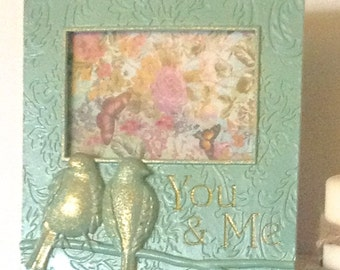 YOU & ME Picture Frame w/Birds / 4 x 6 / Mint Table Top Frame / Etched Phrase