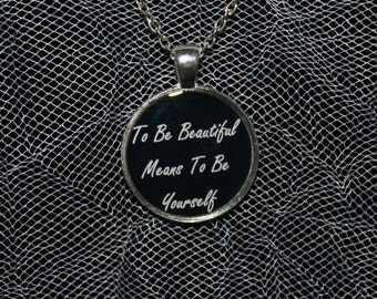 To Be Beautiful Means To Be Yourself Quote Necklace