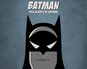 """Always Be Yourself Unless You Can Be Batman - Home Decor Kids Poster 8x10"""" or A4"""
