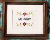 Go Away funny cross stitch pattern instant download. Easy and fun.