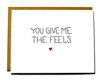 You Give Me the Feels, Funny I love you card, Valentine's Day card, Anniversary card