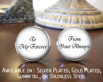 Groom Cufflinks - Personalized Cufflinks - Wedding Cufflinks - Gift for Groom - To my Forever From your Always - Groom Gift