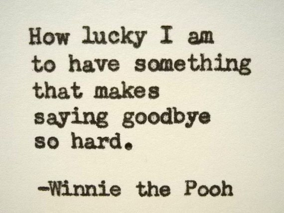 WINNIE THE POOH Quote Winnie the Pooh Goodbye quote Typed on