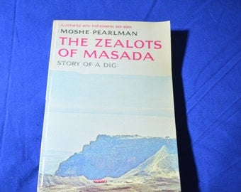 The Zealots of Masada-Story of an Archaeological Dig