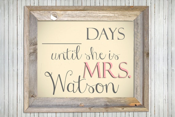 Fill-in-the-Blank Wedding Countdown sign - DIY, Printable, Customized, Engagement gift, Dry-Erase