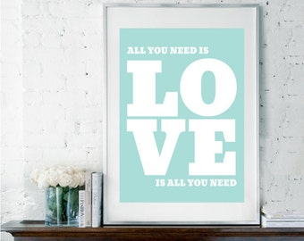 All You Need is Love, Love Quote, Love Print, Wedding Gift, Engagement Gift, Inspirational Quote, Beatles Lyrics, Music Lyrics Art