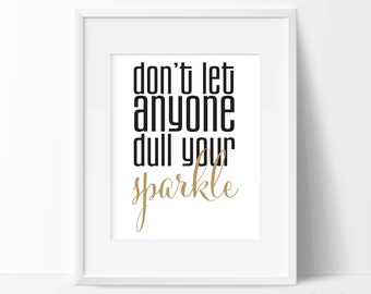 Don't let anyone dull your sparkle - printable wall art Quote art Typography art Instant download Girls room quote Inspirational quote 8x10