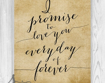 I Promise to Love You : Romantic Excerpts - Vintage Style Typography Print, Calligraphy Style, Home Decor, Wall Decor, Wall Art Poster Print