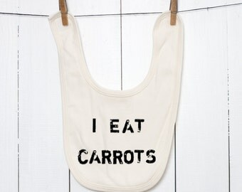 Organic Baby Bib Vegetarian Vegan Hand Printed with I Eat Carrots in Non-Toxic Waterbased Ink on Natural, Green, Pink, or Blue Infant ib