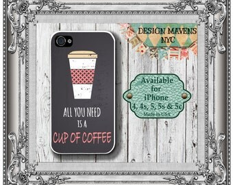 Coffee iPhone Case, Cup of Coffee Quote iPhone Case, Fits iPhone 4,  iPhone 5, iPhone 5s, iPhone 5c, iPhone 6, Phone Cover