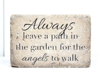 6x9 Rustic Decor. Always leave a path in the garden for the angels to walk. Rustic Garden Stone. Outdoor Decor. Angel Quote. Door Stop